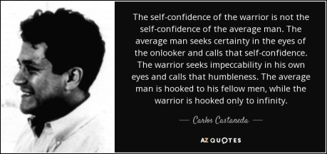 quote-the-self-confidence-of-the-warrior-is-not-the-self-confidence-of-the-average-man-the-carlos-castaneda-50-81-62.jpg